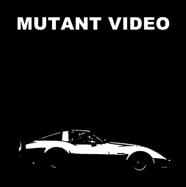 MUTANT VIDEO
