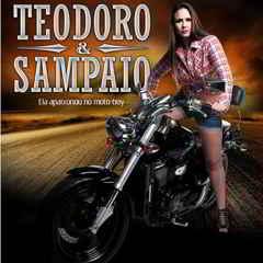 Teodoro e Sampaio  - Ela Apaixonou no Moto Boy