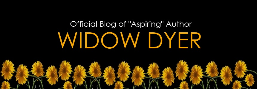 The Official Blog of Widow Dyer