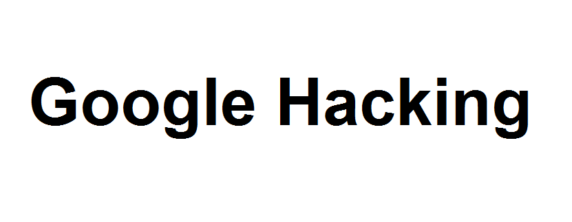 What is Google hacking?