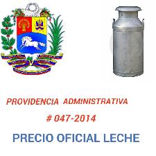 LECHE - Precio Oficial - Providencia Administrativa # 047-2014