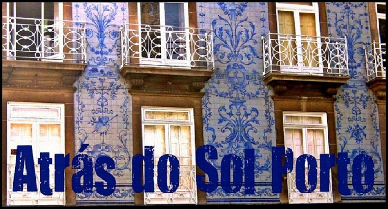 Atrás do Sol Porto
