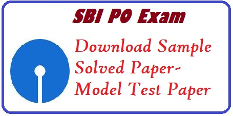 sbi , sbi.co.in, sbi po exam paper, sbi po sample paper, sbi po solved paper, sbi po practice paper, sbi po previous year paper, download sbi po exam paper