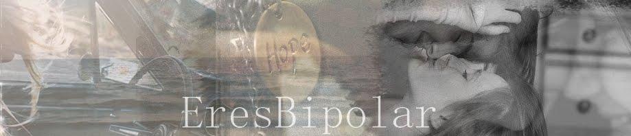 Eres bipolar