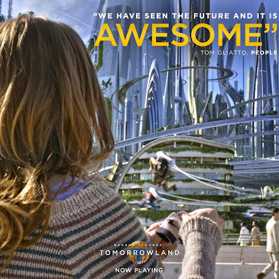 """We have seen the future and it is awesome."" ~ Tom Gliatto; Picture of Tomorrowland movie."