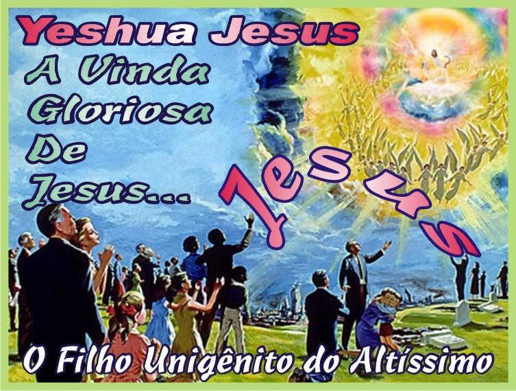 A Gloriosa Vinda de Yeshua Jesus Nosso Salvador