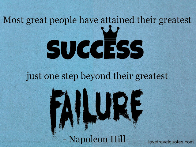 most great people have attained their greatest success just one step