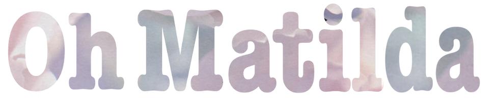 Oh Matilda