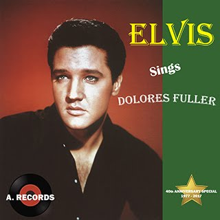 Elvis Sings Dolores Fuller (August 2017)