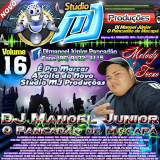 CD  VOLUME 16 - DJ  MANOEL JR. O PANCADÃO DE MACAPÁ