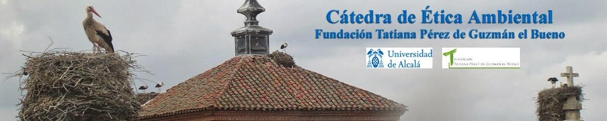 """Cátedra de Ética Ambiental """"Fundación Tatiana Pérez de Guzmán el Bueno"""""""