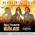 Bell e Ramon - Forró dos Balas CD Ao Vivo em São Paulo 21/10/2014
