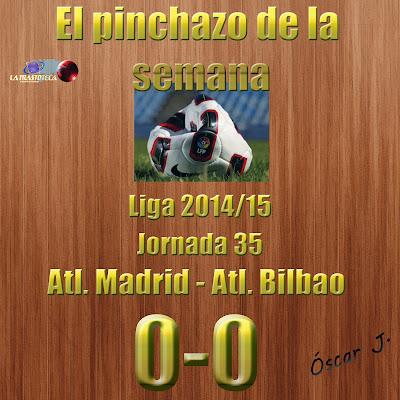 Atlético de Madrid 0-0 Athletic de Bilbao. Liga 2014/15. Jornada 35. El pinchazo de la semana.