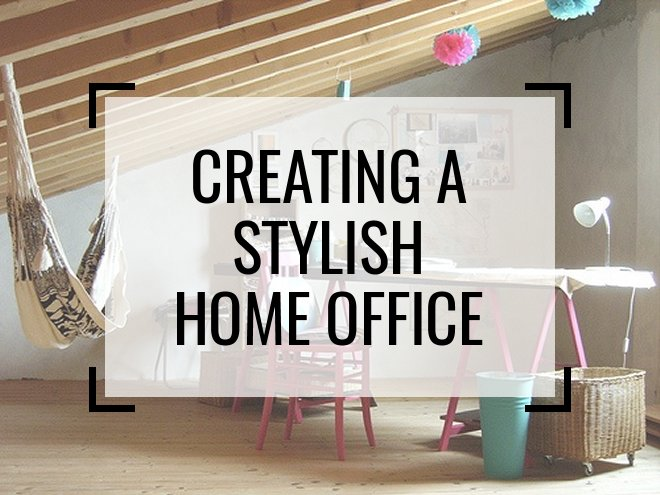 Creating A Stylish Home Office: Everything You Need To Know