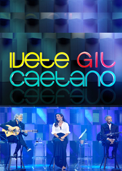 ivetegila - Ivete, Caetano e Gil - HDTV AVI + RMVB