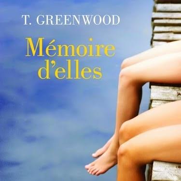 Mémoire d'elles de T. Greenwood