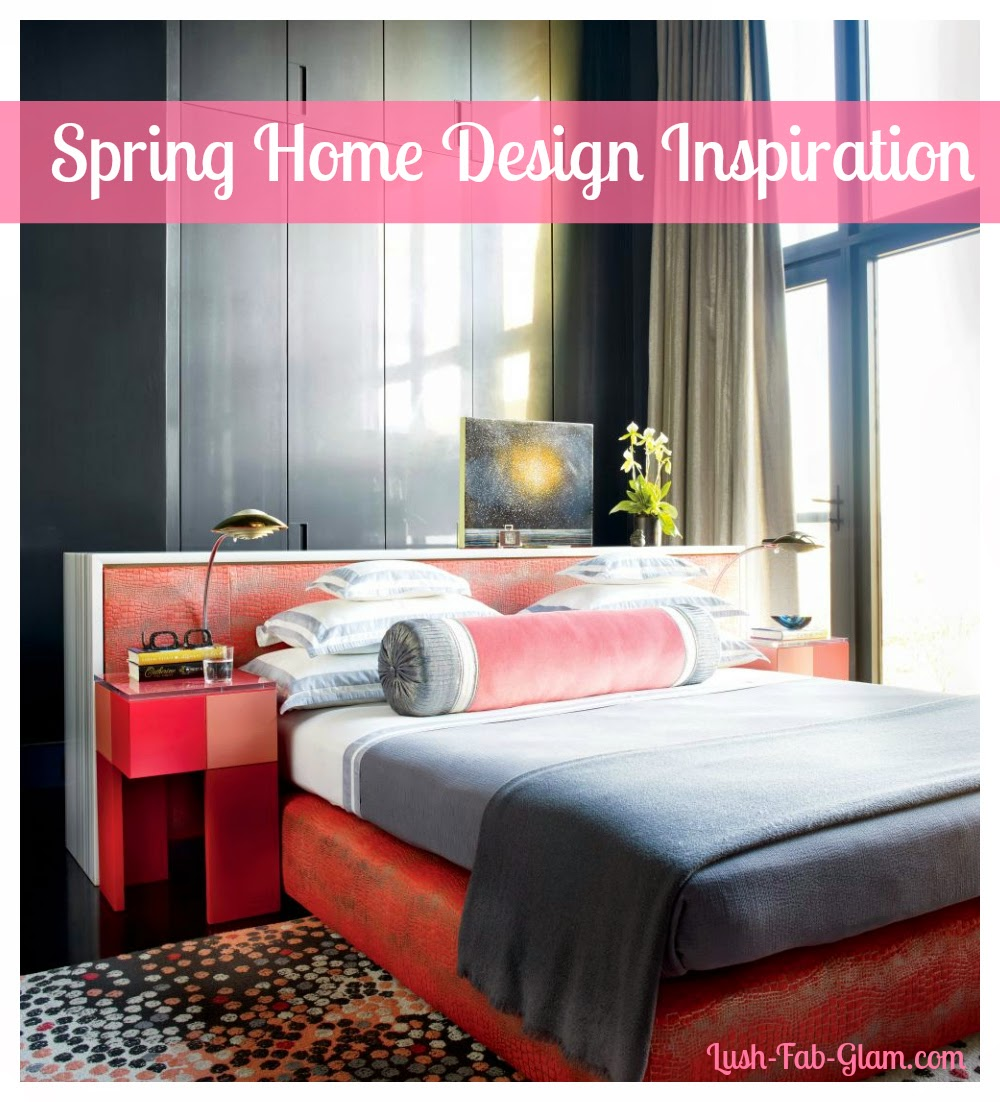 Lush Fab Glam Blogazine Home Design Inspiration For Your