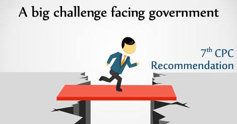 7th-Pay-Commission-recommendation-big-challenge-facing-government