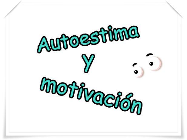 Autoestima y motivación