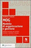 MOG modello di organizzazione e gestione. Sistema sicurezza nel cantiere. Gestione, controllo e riesame. Con CD-ROM