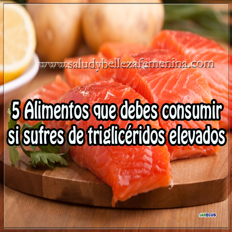 Salud y nutrición,avena.pescado ,salud, 5 Alimentos que debes consumir si sufres de triglicéridos elevados
