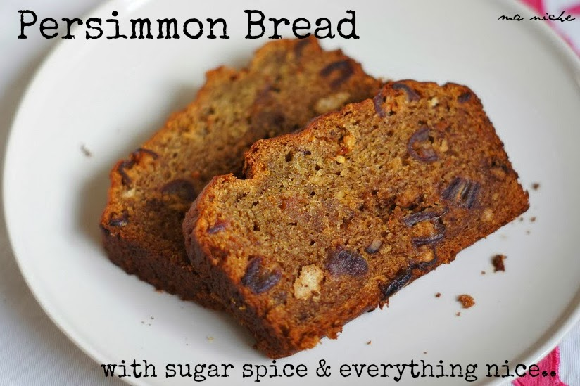 Ma Niche : Spiced Persimmon Bread with Bourbon Dates and Walnuts ...