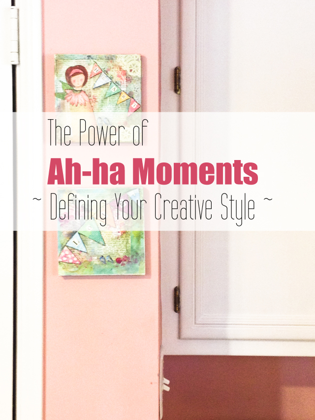 The Power of Ah-ha Moments - Defining Your Creative Style - MamaBleu.com