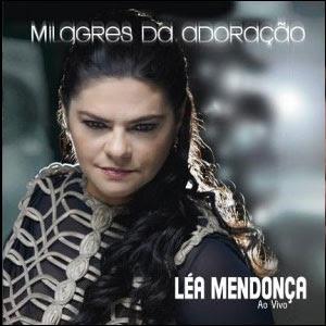Léa Mendonça – Milagres da Adoração 2011 | músicas