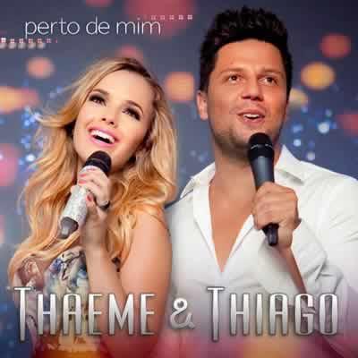 Thaeme e Thiago – Perto de Mim (2013) download