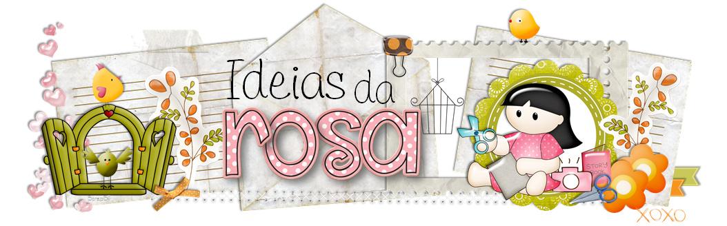 Ideias    da    Rosa