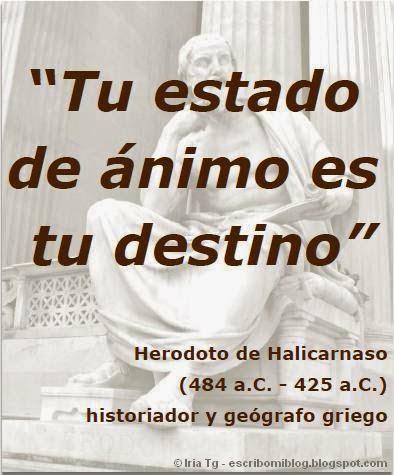 """Tu estado de ánimo es tu destino"" (Herodoto de Halicarnaso)"