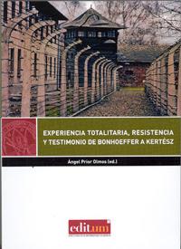 """""""Experiencia totalitaria, resistencia y testimonio de Bonhoeffer a Kertész"""" - Ángel Prior."""