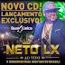 Baixar – Neto LX – Promocional De Outubro – 2014 – Rep. Novo!!