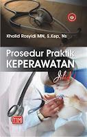 Prosedur Praktik Keperawatan ( Jilid 1 )