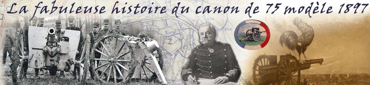 La Fabuleuse Histoire du Canon de 75 modèle 1897