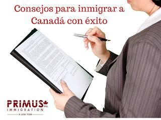 Consejos de Primus Immigration para inmigrar a Canadá