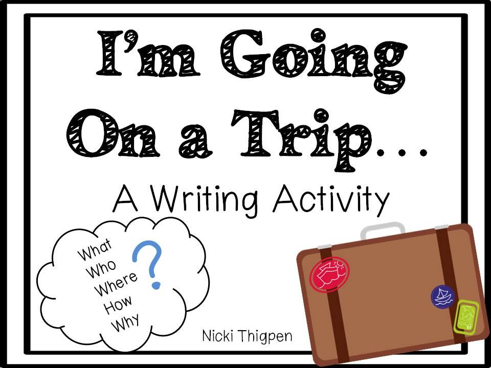 http://www.teacherspayteachers.com/Product/Im-Going-on-a-Trip-A-Writing-Activity-761287