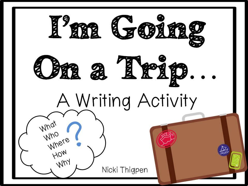 http://www.teacherspayteachers.com/Product/Im-Going-on-a-Trip-A-Writing-Activity-761287
