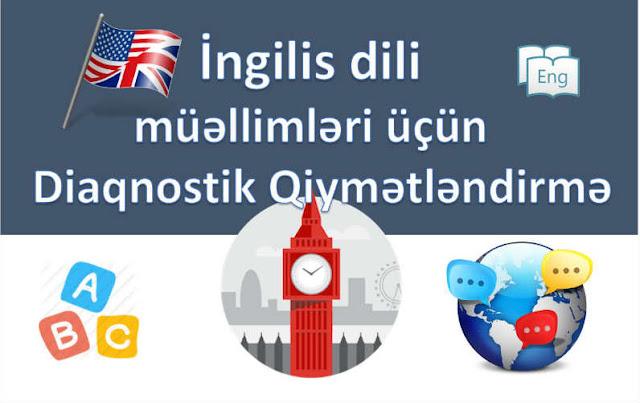 İngilis Dili müəllimləri üçün – Diaqnostik Qiymətləndirmə A variantı