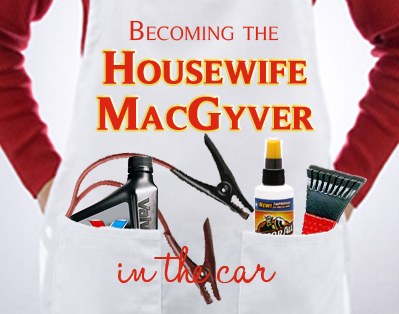 Becoming the Housewife MacGyver IN THE CAR