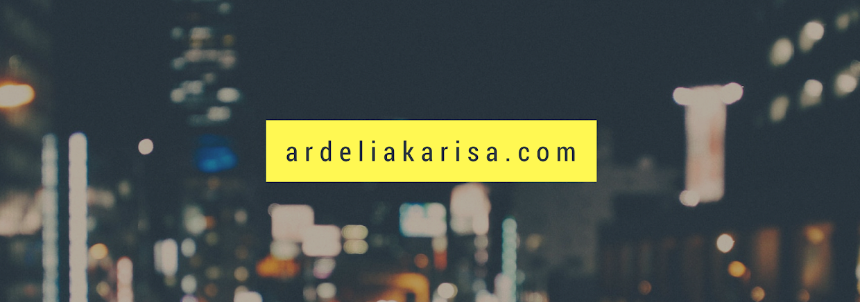 ARDELIAKARISA.COM | official blog of author Ardelia Karisa