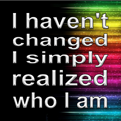 inspirational quote meme Haven't Changed Realized Who I Am Rainbow