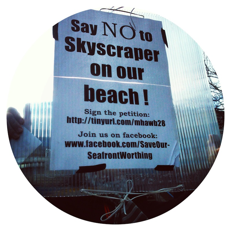 Say NO to Roffey's Skyscraper on Worthing beach!