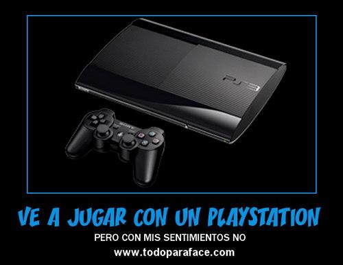 Ve a jugar con un Playstation pero con mis sentimientos no, imagen chistosa