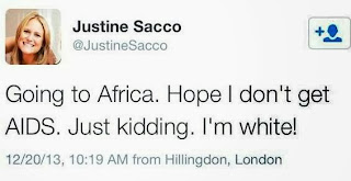"""Going to Africa, hope I don't get aids. I'm white"" Justine Sacco Tweets"