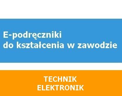 E-podręczniki do kształcenia w zawodzie technik elektronik