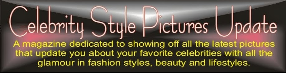 Celebrity Style Pictures Update