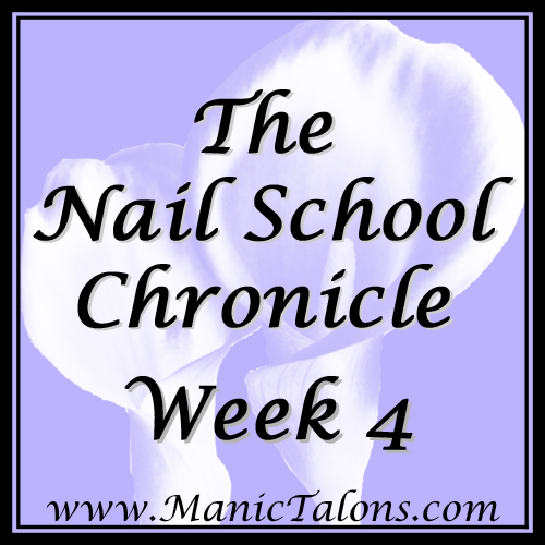 The Nail School Chronicle Week 4