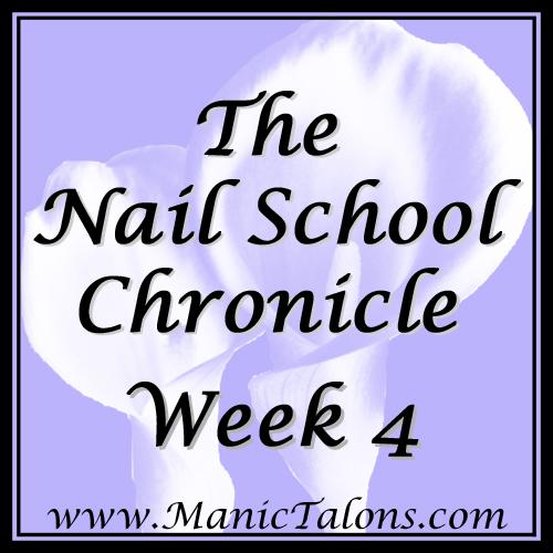 The Nail School Chronicle Week 4