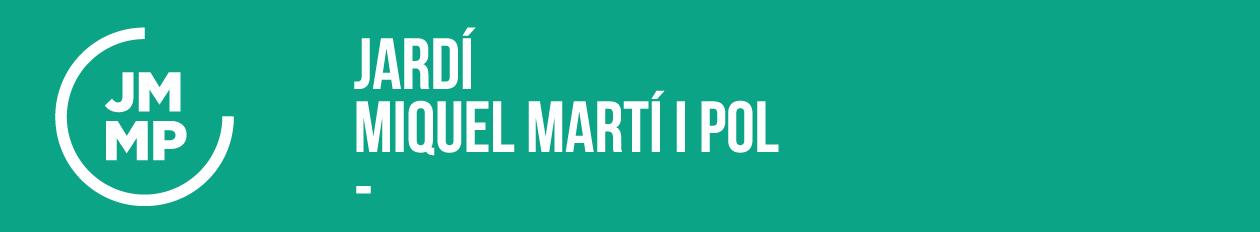 JARDÍ MIQUEL MARTÍ I POL